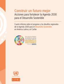Construir un futuro mejor: acciones para fortalecer la Agenda 2030 para el Desarrollo Sostenible