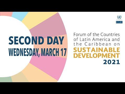 Embedded thumbnail for Forum of the Countries of LAC on Sustainable Development 2021- second day (17/03/2021) English