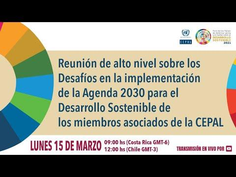 Embedded thumbnail for Reunión alto nivel - Desafíos en implementación de Agenda 2030 de los miembros asociados de la CEPAL