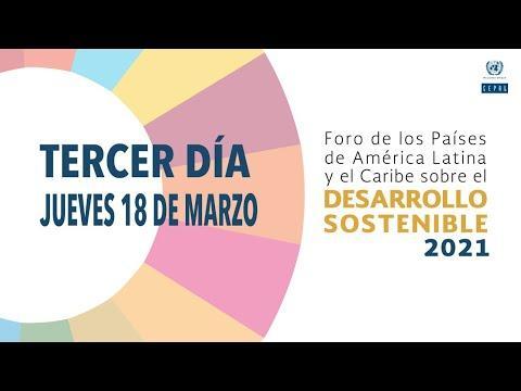 Embedded thumbnail for Foro de los Países de ALC sobre el Desarrollo Sostenible 2021 - tercer día (18/03/2021)